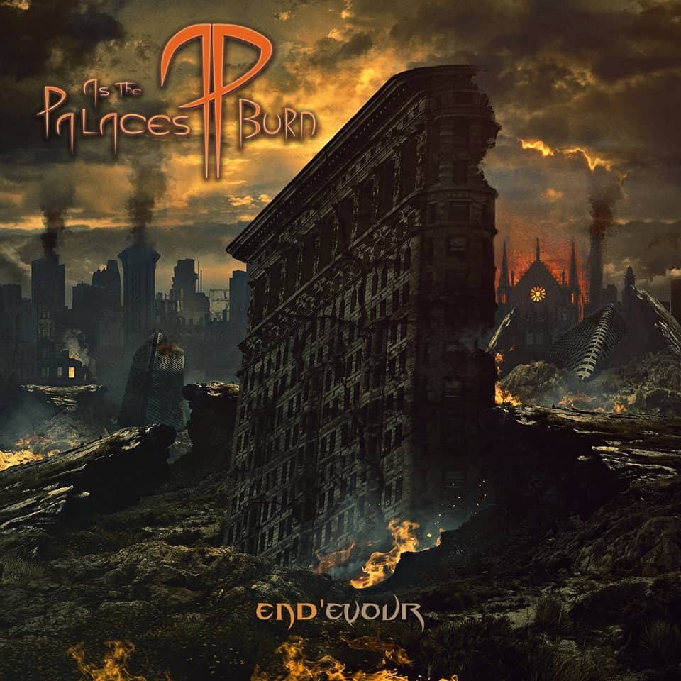 As the Palaces Burn – End'evour (2019)